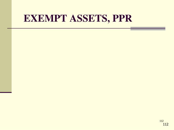 EXEMPT ASSETS, PPR