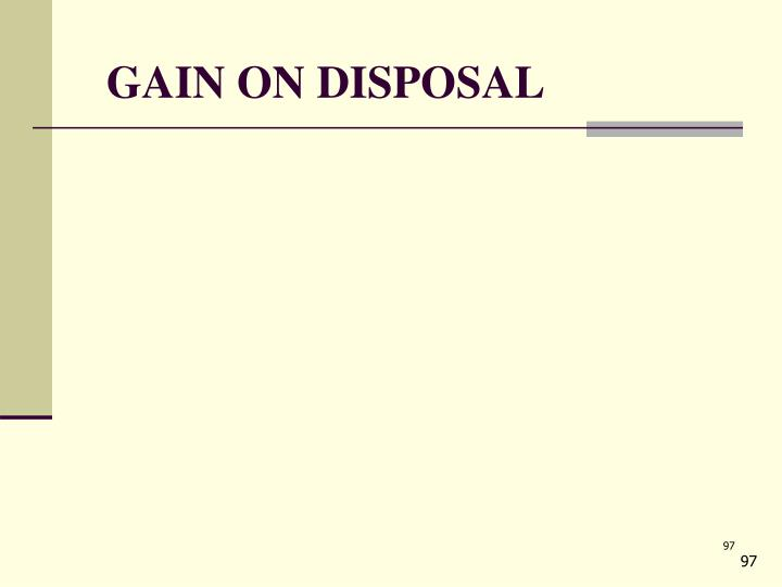 GAIN ON DISPOSAL