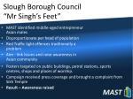 slough borough council mr singh s feet