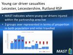 young car driver casualties leicester leicestershire rutland rsp