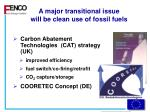 a major transitional issue will be clean use of fossil fuels