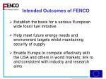 intended outcomes of fenco
