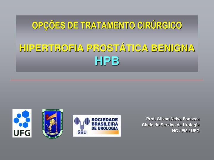 op es de tratamento cir rgico hipertrofia prost tica benigna hpb n.