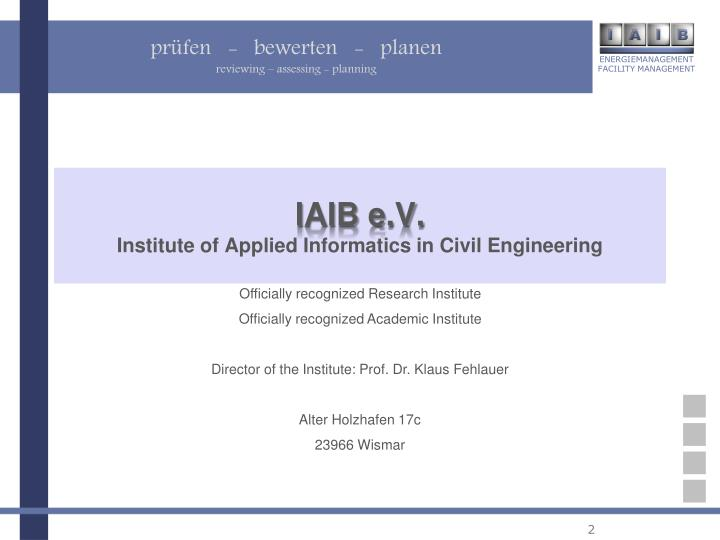 Iaib e v institute of applied informatics in civil engineering