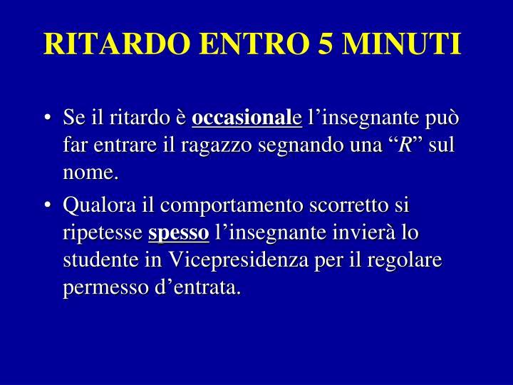 RITARDO ENTRO 5 MINUTI