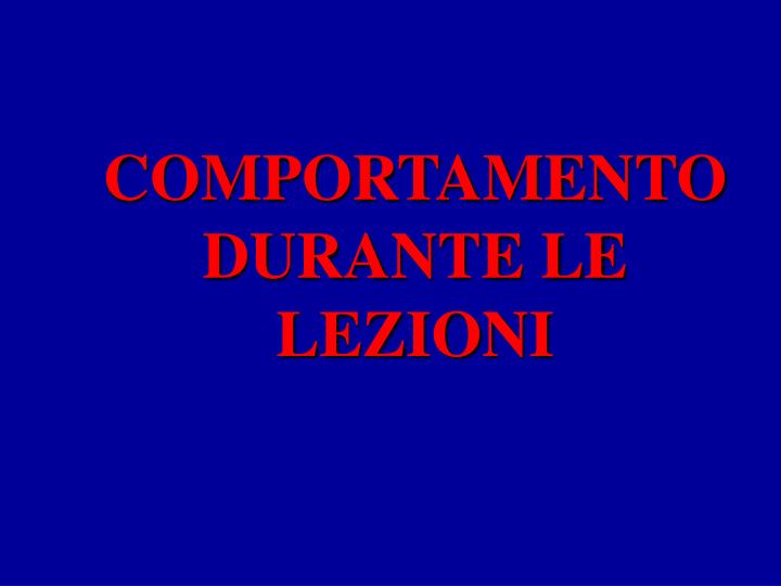 COMPORTAMENTO DURANTE LE LEZIONI