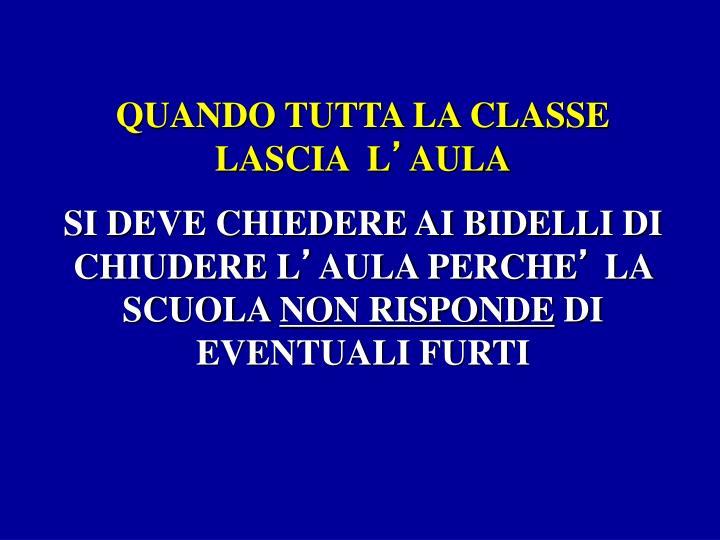 QUANDO TUTTA LA CLASSE LASCIA  L