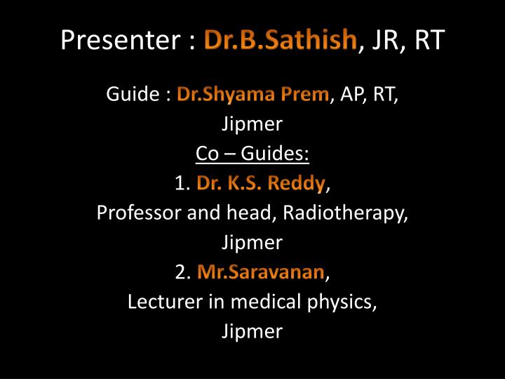 Presenter dr b sathish jr rt