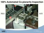 100 automated co planarity inspection
