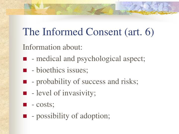 The Informed Consent (art. 6)