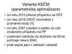 varianta ks m parametrick optimalizace