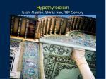 hypothyroidism eram garden shiraz iran 16 th century