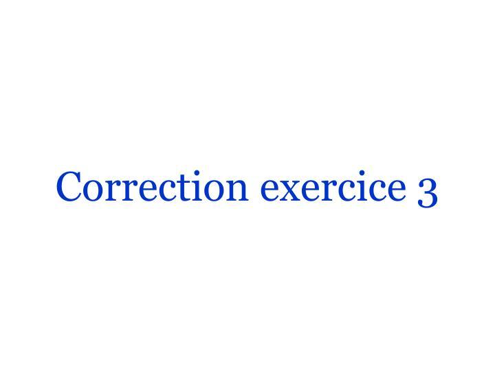 Correction exercice 3
