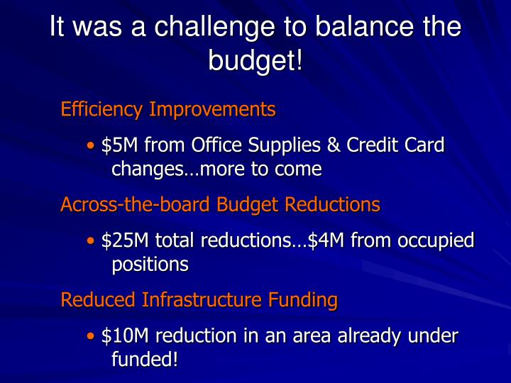 It was a challenge to balance the budget!