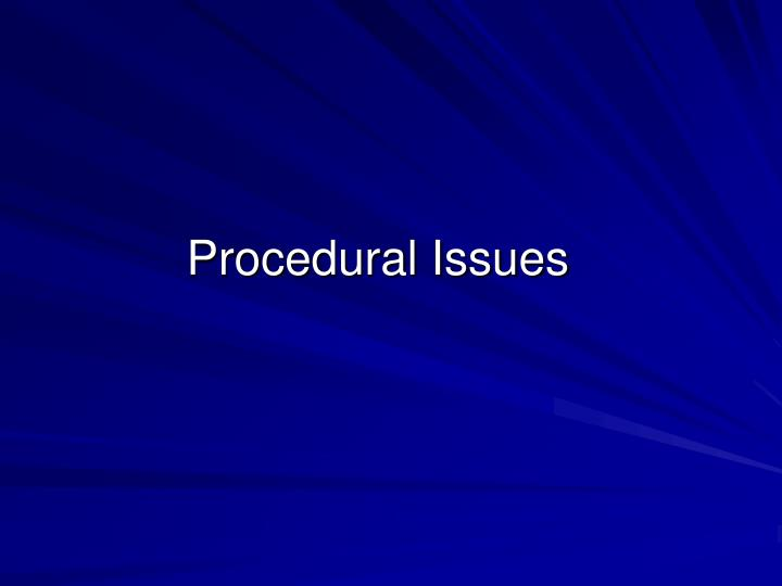 Procedural Issues