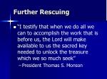 further rescuing