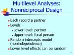 multilevel analyses nonreciprocal design