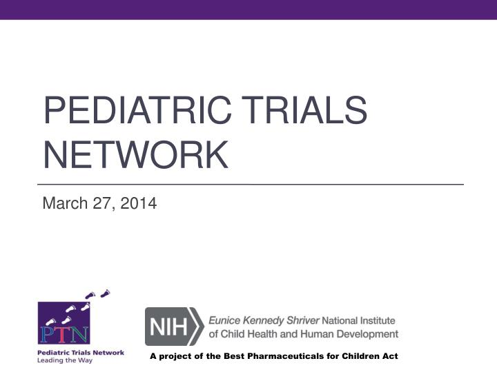 pediatric trials network