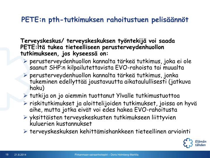 PETE:n pth-tutkimuksen rahoitustuen pelisäännöt