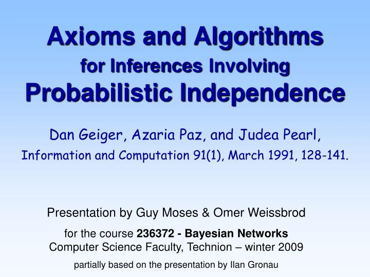 axioms and algorithms for inferences involving probabilistic independence n.