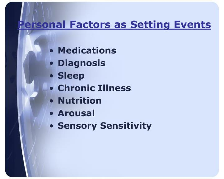 Personal Factors as Setting Events