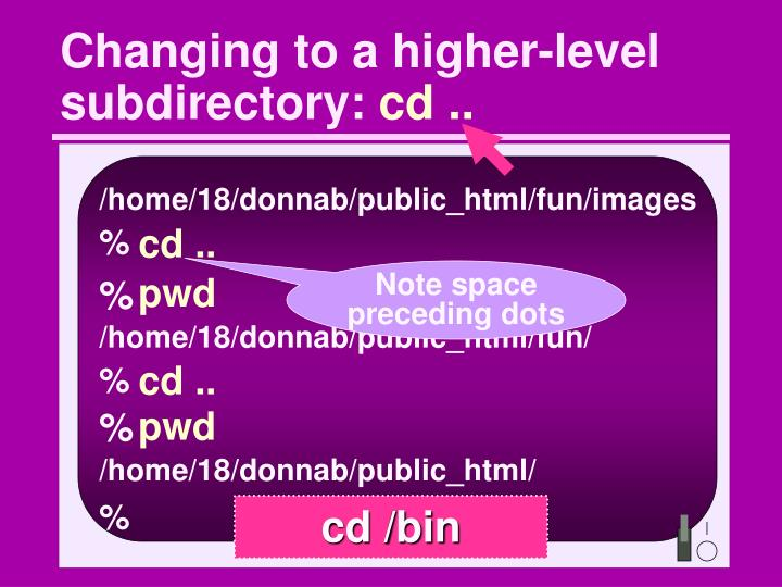 Changing to a higher-level subdirectory: