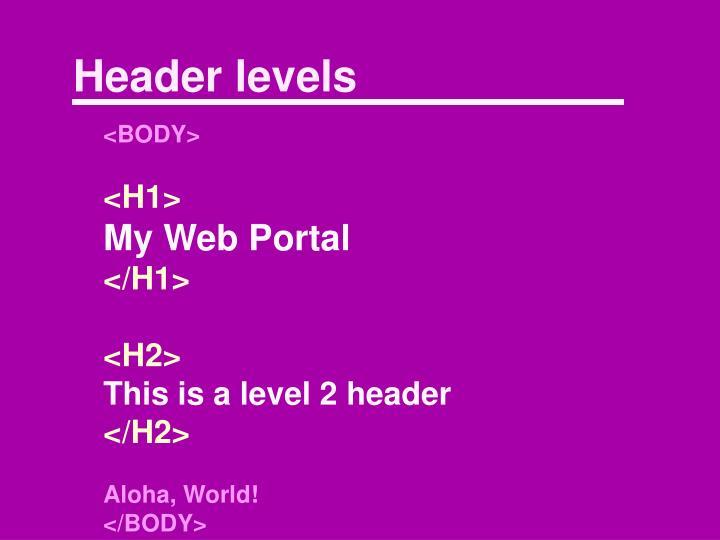 Header levels