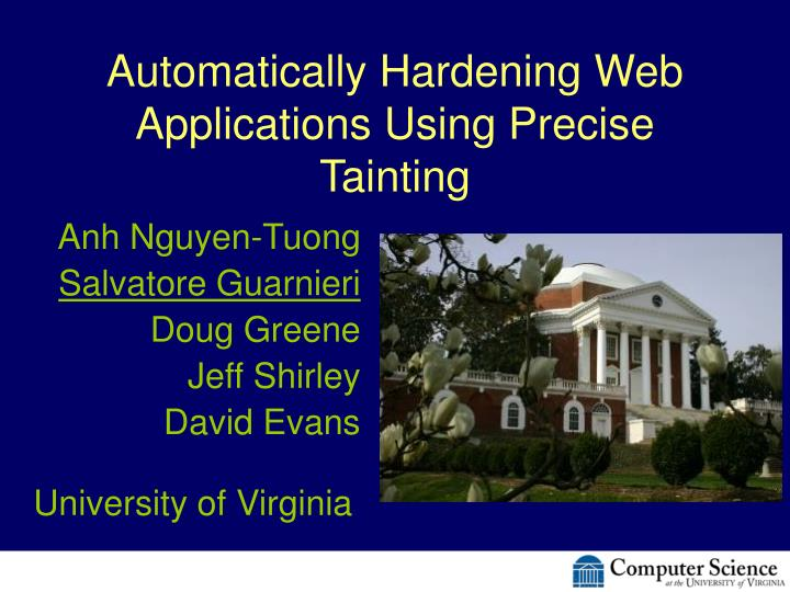 automatically hardening web applications using precise tainting n.