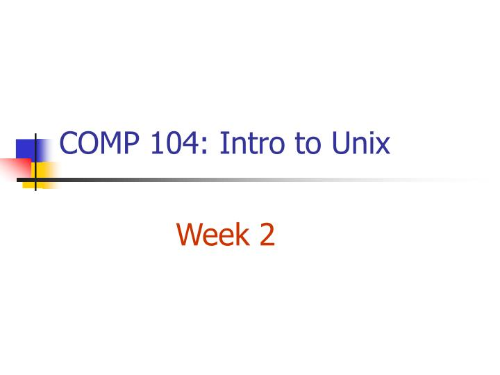 comp 104 intro to unix n.
