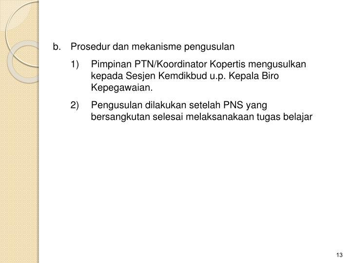 b.Prosedur dan mekanisme pengusulan