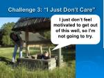 challenge 3 i just don t care