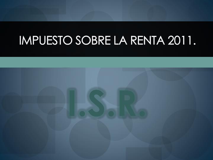 Impuesto sobre la renta 2011