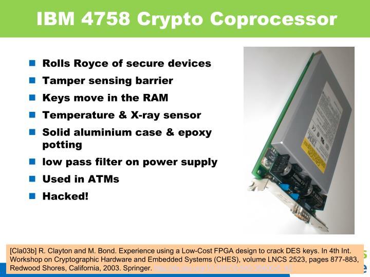 IBM 4758 Crypto Coprocessor