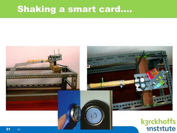 Shaking a smart card....
