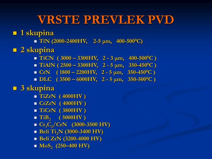 VRSTE PREVLEK PVD