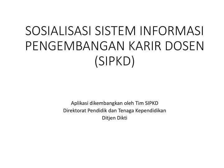 Sosialisasi sistem informasi pengembangan karir dosen sipkd