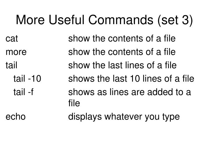 More Useful Commands (set 3)