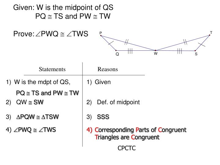Given w is the midpoint of qs pq ts and pw tw prove pwq tws