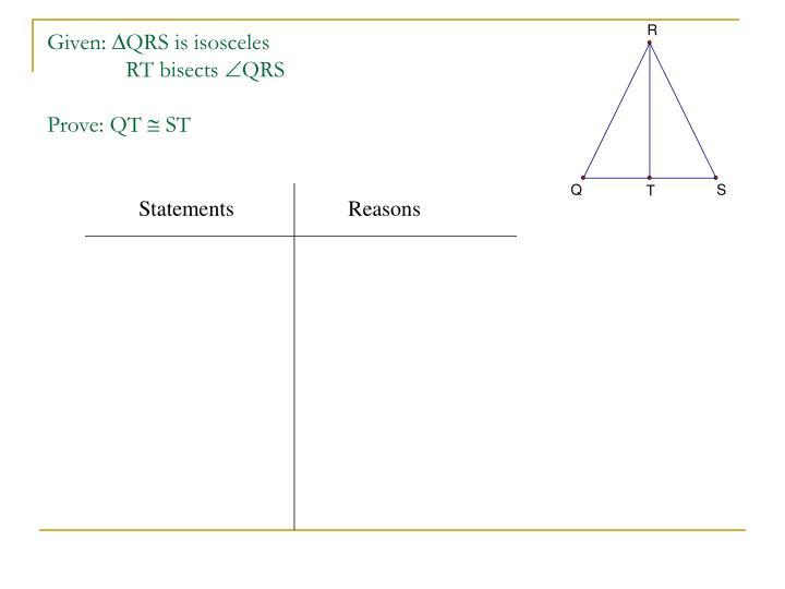 Given qrs is isosceles rt bisects qrs prove qt st