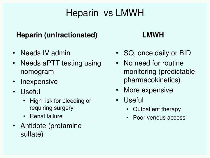 Heparin  vs LMWH