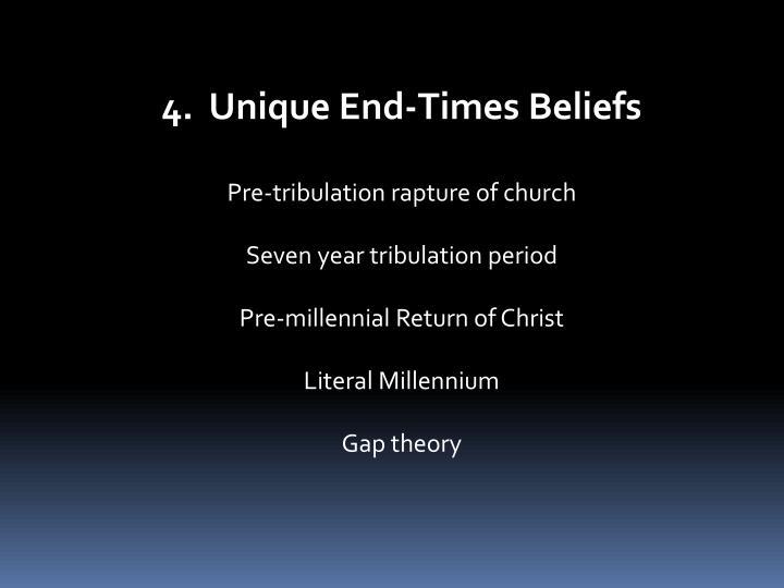 4.  Unique End-Times Beliefs