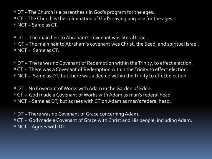 * DT ~ The Church is a parenthesis in God's program for the ages.