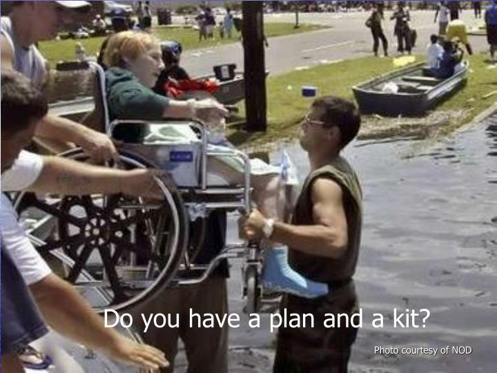 Do you have a plan and a kit?