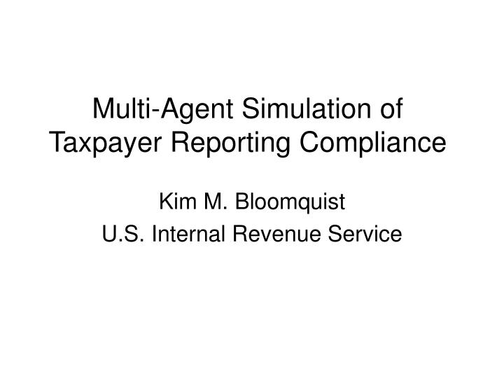 Multi agent simulation of taxpayer reporting compliance