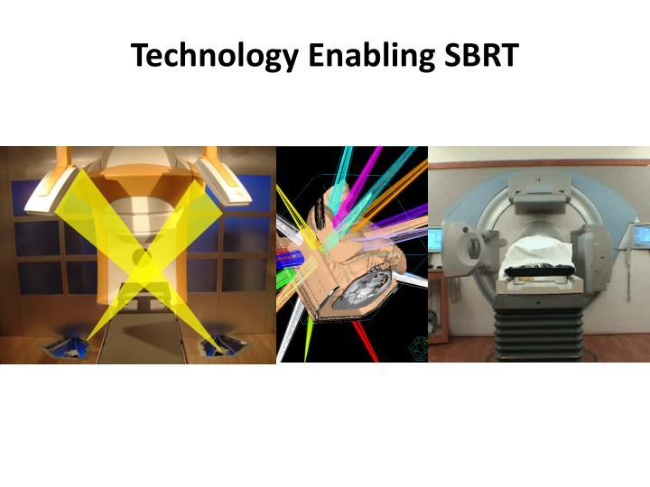Technology Enabling SBRT