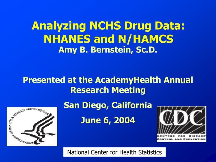 Analyzing nchs drug data nhanes and n hamcs