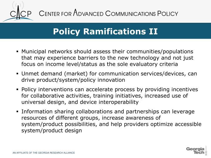 Policy Ramifications II