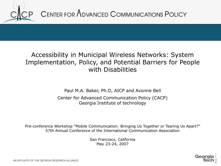 Accessibility in Municipal Wireless Networks: System Implementation, Policy, and Potential Barriers ...