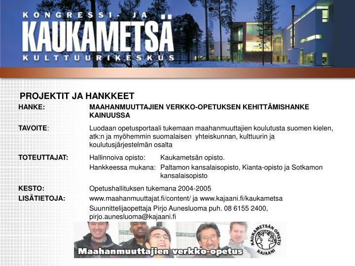PROJEKTIT JA HANKKEET