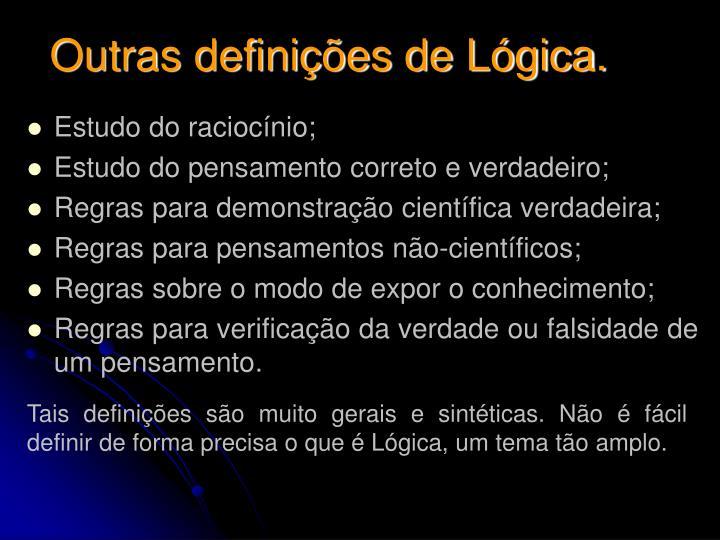Outras definições de Lógica.